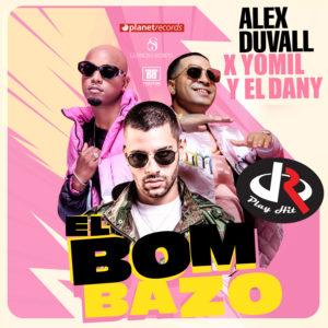 ALEX DUVALL ❌ YOMIL Y EL DANY - El Bombazo